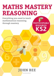 Image for Maths mastery reasoning  : everything you need to teach mathematical reasoning through mastery: Photocopiable resources KS2