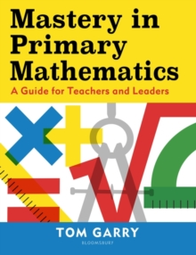 Image for Mastery in primary mathematics  : a guide for teachers and leaders