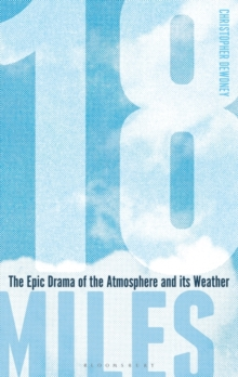 Image for 18 miles  : the epic drama of the atmosphere and its weather