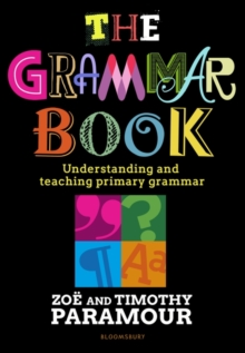 The grammar book  : understanding and teaching primary grammar - Paramour, Zoe