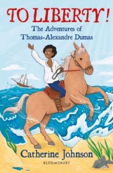 To liberty!  : the adventures of Thomas-Alexandre Dumas - Johnson, Catherine