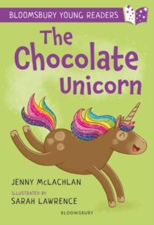 The chocolate unicorn - McLachlan, Jenny
