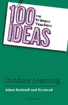 Outdoor learning - Bushnell, Adam (Professional author, UK)