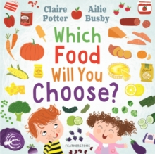 Which food will you choose? - Potter, Claire