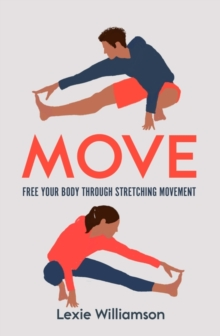 Image for Move  : free your body through stretching movement