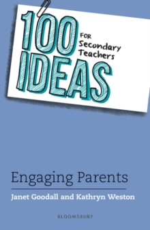 100 ideas for secondary teachers  : engaging parents - Goodall, Dr Janet