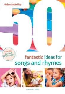 50 fantastic ideas for songs and rhymes - Battelley, Helen