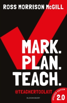 Mark, plan, teach 2.0 - McGill, Ross Morrison (@TeacherToolkit, UK)