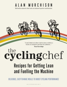 Image for The cycling chef  : recipes for getting lean and fuelling the machine