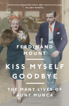 Image for Kiss myself goodbye  : the many lives of Aunt Munca