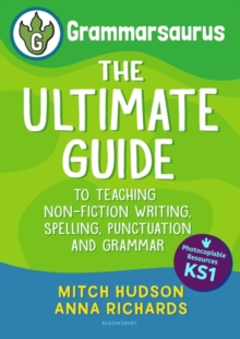 Grammarsaurus  : the ultimate guide to teaching non-fiction writing, spelling, punctuation and grammarKey stage 1 - Hudson, Mitch