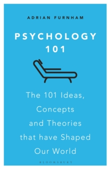 Image for Psychology 101  : the 101 ideas, concepts and theories that have shaped our world