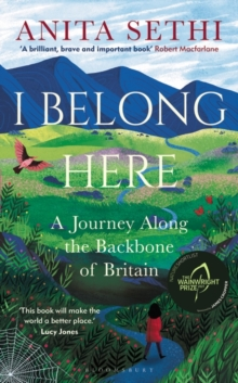 I belong here  : a journey along the backbone of Britain - Sethi, Anita