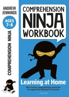 Comprehension Ninja Workbook for Ages 7-8 : Comprehension activities to support the National Curriculum at home - Jennings, Andrew