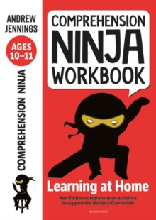 Comprehension Ninja Workbook for Ages 10-11 : Comprehension activities to support the National Curriculum at home - Jennings, Andrew