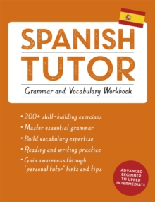Image for Spanish tutor  : practise Spanish with teach yourself: Grammar and vocabulary workbook