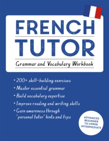 Image for French tutor  : advanced beginner to upper intermediate course: Grammer and vocabulary workbook