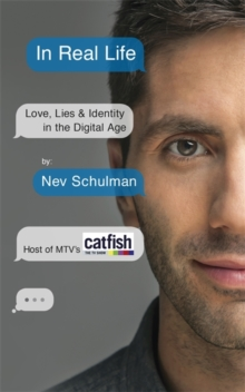 Image for In real life  : love, lies & identity in the digital age