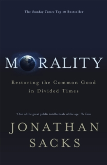 Image for Morality : Restoring the Common Good in Divided Times