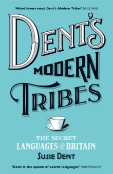 Image for Dent's modern tribes  : the secret languages of Britain