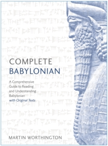 Image for Complete Babylonian  : a comprehensive guide to reading and understanding Babylonian, with original texts