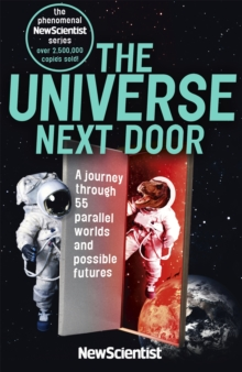 Image for The universe next door  : a journey through 55 alternative realities, parallel worlds and possible futures