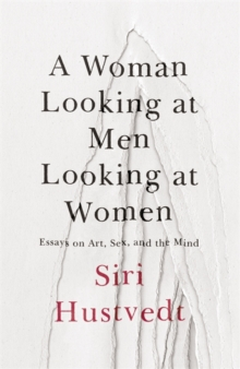 Image for A woman looking at men looking at women  : essays on art, sex, and the mind