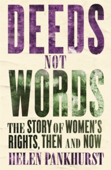 Image for Deeds not words  : the story of women's rights, then and now