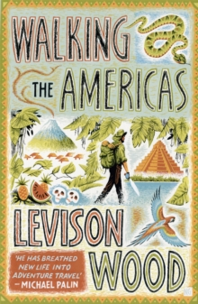 Image for Walking the Americas : `A wildly entertaining account of his epic journey' Daily Mail