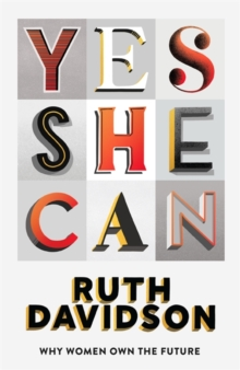 Image for Yes she can  : why women own the future