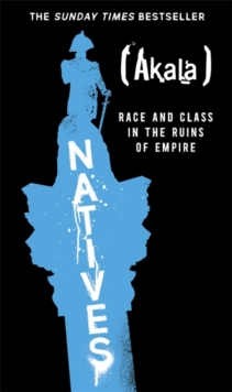 Image for Natives  : race and class in the ruins of empire