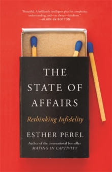 Image for The state of affairs  : rethinking infidelity