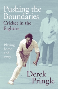 Image for Pushing the boundaries  : cricket in the Eighties