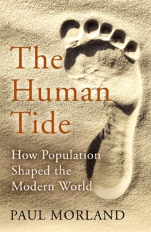 Image for The human tide  : how population shaped the modern world