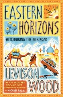 Image for Eastern horizons  : hitchhiking the Silk Road