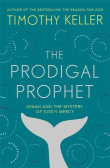Image for The prodigal prophet  : Jonah and the mystery of God's mercy