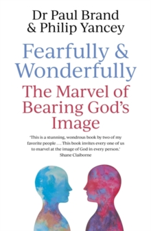 Image for Fearfully and wonderfully  : the marvel of bearing God's image