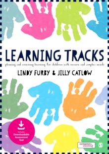 Image for Learning tracks  : planning and assessing learning for children with severe and complex needs