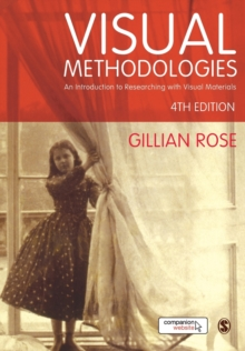 Image for Visual methodologies  : an introduction to researching with visual materials