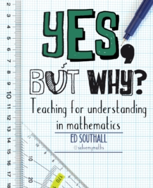 Image for Yes, but why?  : teaching for understanding in mathematics