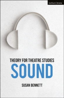 Image for Theory for theatre studies: Sound