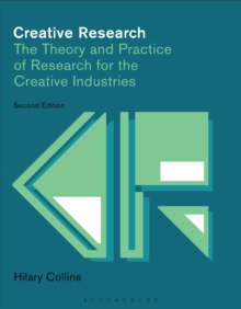 Image for Creative research  : the theory and practice of research for the creative industries