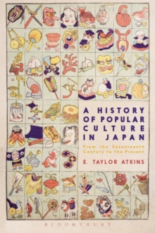 Image for A history of popular culture in Japan  : from the seventeenth century to the present