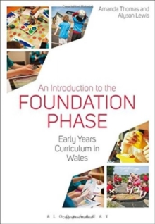 Image for An introduction to the foundation phase  : early years curriculum in Wales