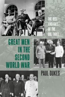 Image for Great men in the Second World War  : the rise and fall of the big three
