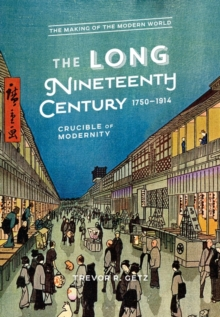 Image for The long nineteenth century, 1750-1914  : crucible of modernity