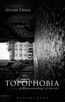 Image for Topophobia  : a phenomenology of anxiety