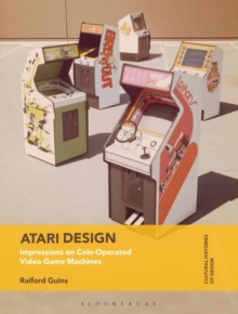 Image for Atari design  : impressions on coin-operated video game machines
