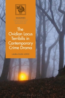 Image for The Ovidian locus terribilis in contemporary crime and horror drama