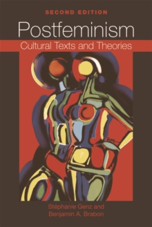 Image for Postfeminism  : cultural texts and theories